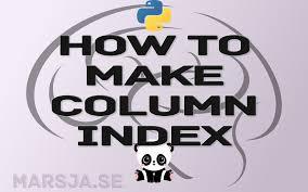 make column index in pandas dataframe