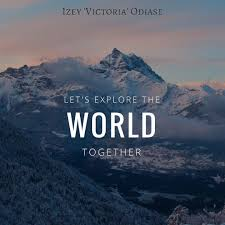 Explore The World Quotes Let's Explore The World Together Izey Victoria Odiase 2