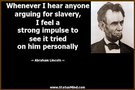 Slavery Quotes Whenever I hear anyone arguing for slavery I feel StatusMind 74