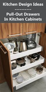 Pull Outs For Kitchen Cabinets 25 Best Ideas About Pull Out Drawers On Pinterest Sliding