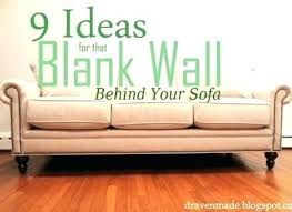 wall decor above couch 9 ideas for that blank behind the sofa living in a large wall decor above couch