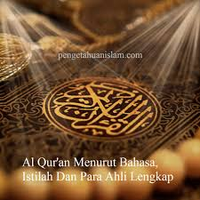 Pengertian alquran menurut ulama ? Al Qur An Menurut Bahasa Istilah Dan Para Ahli Lengkap