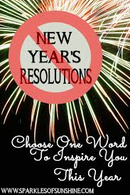 Say No To New Years Resolutions Choose One Word To Inspire You