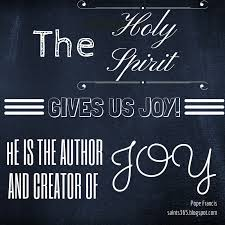 Quotes About The Holy Spirit Mesmerizing Pope Francis Quote On The Holy Spirit And Joy Holy Spirit Quotes