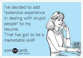Stupid Funny Quotes Adorable Funny Work Quotes I've Decided To Add Extensive Experience In