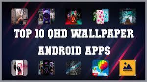 Top 10 QHD Wallpaper Android App ...