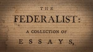 Federalist Papers and Federalist Paper    Federalist Papers and Paper     The Federalist Papers are a series of editorials that But this cannot apply  to the