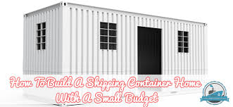 building a home budget how to build a shipping container home with a small budget
