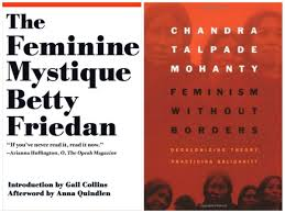 feminist books to after you ve gotten through the classics if you loved feminine mystique by betty friedan feminism out borders by chandra talpade mohanty
