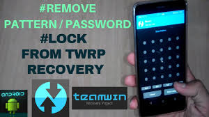 Pattern Password Disable Stunning Remove PatternPassword Lock From TWRP Recovery Delete's All