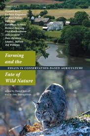 farming and the fate of wild nature essays on conservation based farming and the fate of wild nature essays on conservation based agriculture dan imhoff jo ann baumgartner 9780970950031 com books
