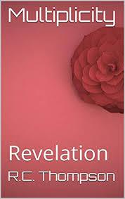Multiplicity: Revelation (Multiplicity - Book 2) - Kindle edition by  Thompson, R.C.. Literature & Fiction Kindle eBooks @ Amazon.com.
