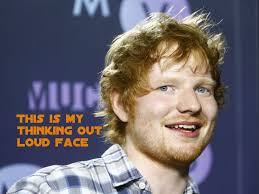 Out Loud Charts Ed Sheerans Thinking Out Loud Has Been On The Charts For A