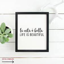 Life Is Beautiful Quotes In Italian Best Of Life Is Beautiful Digital Download Smitten Italy Co