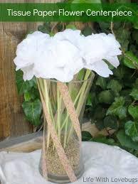 Tissue Paper Flower Centerpieces Tissue Paper Flower Centerpiece Life With Lovebugs
