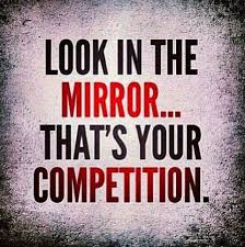 Look In The Mirror Quotes Custom Look In The MirrorThat's Your Competition Quotes Pinterest