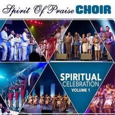 Stream and listen zip album. Spirit Of Praise Choir Spiritual Celebration Vol 1 Lyrics And Songs Deezer