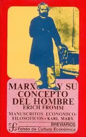 """""""Marx y su Concepto de Hombre"""" - libro de Erich Fromm - incluye los Manuscritos económico-filosóficos de Karl Marx - publicado por Fondo de Cultura Económica, México, 1962  Images?q=tbn:ANd9GcTb_n9axClutTt6Ux3w4LBbwq7TmpEWp7qig6vnvK13qo1F1y_N"""