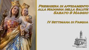 Preghiera di affidamento alla Madonna della Salute di Antea - Sabato 9  Maggio 2020