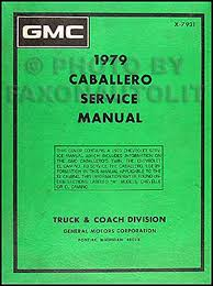 1979 chevy el camino gmc caballero wiring diagram original 1979 gmc caballero repair shop manual original