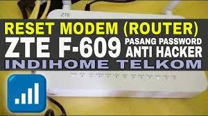 Jika username dan password diatas tidak bekerja. Reset Router Zte F 609 Dan Pasang Password Anti Hacker Youtube