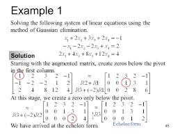 45 example 1 solving the following system of linear equations using the method of gaussian elimination solution starting with the augmented matrix