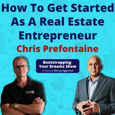 083 How To Get Started As A Real Estate Entrepreneur