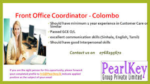 front office coordinator colombo eazyjobs experience in customer care o similar passed gce oil 10003excellent communication skills sinhala english tamil should have good interpersonal skills