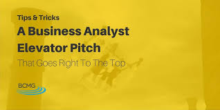 30 Sec Elevator Speech A Business Analyst Elevator Pitch That Goes Right To The Top