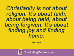 Being Christian Quotes Best Of Sayings From Bear Grylls ComfortingQuotes