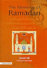 blessings of ramadan javed ali the blessings of ramadan javed ali