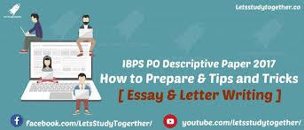 ibps po descriptive paper how to prepare tips and tricks ibps po descriptive paper 2017