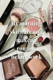 my morning skincare and makeup routine before work