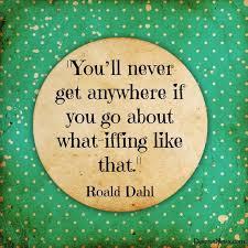 Roald Dahl Quotes Stunning Inspirational Quotes About Work 48 Inspiring Roald Dahl Quotes