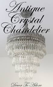 how to clean an antique crystal chandelier with bloopers decor to adore