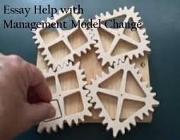 essay paper on change management model all aforementioned models of change management differ not only by their form and content but also by the sequence of implementation of enlisted steps
