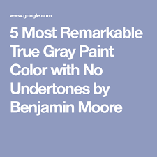 Gravity is a nice cool gray with a subtle cool purple undertone and is undoubtedly the freshest of the bunch. 5 Most Remarkable True Gray Paint Color With No Undertones By Benjamin Moore True Grey Paint Color Benjamin Moore Paint Colors Gray Grey Paint Colors