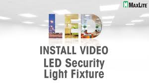 How To Install A Security Light From Scratch Maxlite Security Light Fixture Install Video
