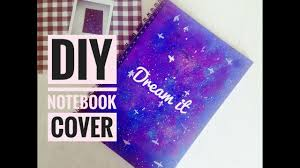 Diy Journal Cover Design Ideas Diy Journal Cover Back To School Diy Notebook Cover Galaxy Journal 2018