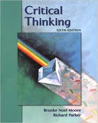 critical thinking  th edition brooke noel moore richard parker