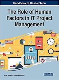 Amazon.com: Handbook of Research on the Role of Human Factors in IT Project  Management (Advances in Human Resources Management and Organizational  Development) (9781799812791): Sanjay Misra, Sanjay Misra, Adewole Adewumi:  Books