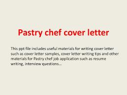 Pastry Chef Cover Letters Pastry Chef Cover Letter
