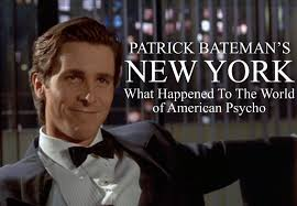 American Psycho Quotes Interesting Patrick Bateman's New York What Happened To The World Of American