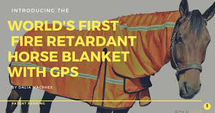 First Ever Fire Retardant Horse Blanket With Gps Indiegogo