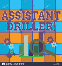 Conceptual Hand Writing Showing Assistant Driller Concept