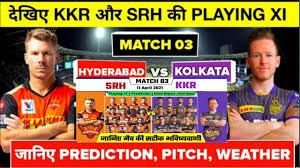 SRH Vs KKR Playing 11 |SRH Vs KKR |KKR Vs SRH Playing11|ऐसी हो सकती  हैदराबाद और कोलकाता की टीम - YouTube