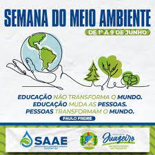 SAAE Juazeiro realizará programação especial em comemoração à Semana do  Meio Ambiente - Blog Nossa Voz