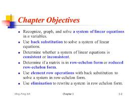 chapter objectives recognize graph and solve a system of linear equations in n variables