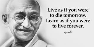Image result for Try to live as you were to live forever and live as if you were to die tomorrow.