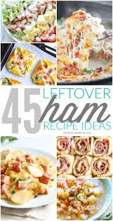 Turkey Ham Leftover Recipes Leftover Ham Recipe Ideas